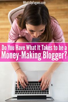 I would love to be a blogger who makes money working from home! I think I have these 8 qualities of a successful blogger, too.