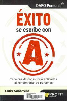 """Éxito se escribe con """"A"""" / Lluís Soldevila i Vilasís. Barcelona : Profit, cop. 2014. Sig. 358.3 Sol"""