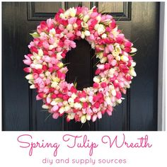 A quick and easy diy to make your own Spring Tulip Wreath. Pictures, how to and supply sources. Perfect Tulip Wreath diy for your front door this Spring!
