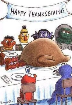 """Can't wait to see The Muppets tomorrow! side note: Eric had to remind me that Sesame Street is not Muppets and vice versa. Though Kermit the Frog DID make a guest appearance on """"the Street"""" as I know it. Funny Thanksgiving Pictures, Thanksgiving Cartoon, Thanksgiving Turkey, Holiday Pictures, Thanksgiving Ecards, Thanksgiving Graphics, Canadian Thanksgiving, Thanksgiving Drawings, Thanksgiving Messages"""