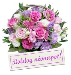 Névnap - jolka.qwqw.hu Birthday Greetings, Happy Birthday, Happy Name Day, Flower Basket, Cut Flowers, Holidays And Events, Flower Arrangements, Diy And Crafts, Floral Wreath