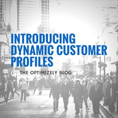 Today we're introducing Dynamic Customer Profiles, an actionable, single view of the customer for optimizing experiences with Optimizely Personalization.  Dynamic Customer Profiles are built from…