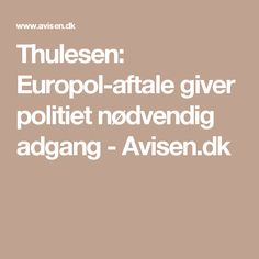 Thulesen: Europol-aftale giver politiet nødvendig adgang - Avisen.dk