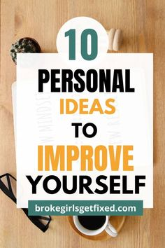 10 Personal Development Ideas to Improve Self - broke girls get fixed Become a better you by practicing these self-growth ideas. #personaldevelopment #personalgrowth #selfimprovement #lifegoals #lifestyletips