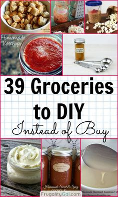 Frugal Living Tip - 39 Grocery Items to DIY Instead of Buy. Save money and create healthier alternatives to your store-bought favorites.