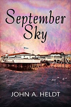 September Sky (American Journey Book by [Heldt, John A. Book Club Books, Book 1, My Books, Literary Fiction, Cover Pics, Historical Romance, Book Nooks, Time Travel, Journey