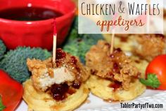 Chicken and Waffles... the easiest, tastiest appetizer ever!