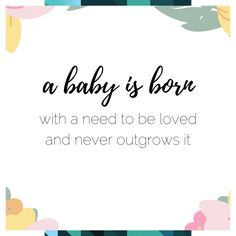baby quotes / baby boy quotes / baby girl quotes / inspirational newborn quotes / baby quotes for nursery / a baby is born with a need to be loved Cute Baby Quotes, Baby Girl Quotes, Newborn Quotes, Printable Quotes, Cute Babies, Archive, Inspirational Quotes, Nursery, Printables