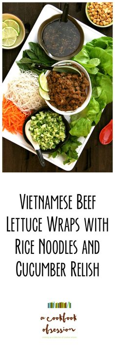 Vietnamese Beef Lettuce Wraps with Rice Noodles and Cucumber Relish make a fun, festive and healthful summertime dinner for two.