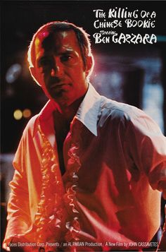 The Killing of a Chinese Bookie (John Cassavetes, - Ben Gazzara plays a proud strip club owner who is forced to come to terms with himself as a man, when his gambling addiction gets him in hot water with the mob, who offer him only one alternative. Cinema Posters, Film Posters, Nine Out Of Ten, John Cassavetes, Gangster Films, Film Poster Design, I Love Cinema, Inspirational Movies, Drame