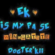 Ek is my pa se windgatste dogter'kie! Gift Quotes, Cute Quotes, Funny Quotes, Best Dad Gifts, Gifts For Dad, Afrikaanse Quotes, Shopping Quotes, Thought Of The Day, Positive Quotes