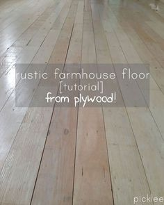 DIY Plywood Floor~What a tutorial!  Pictures,instructions and descriptions are great!!!!!!