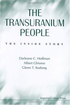 three pioneering investigators provide an account of the discovery and investigation of the nuclear and chemical properties of the 20 known transuranium elements.
