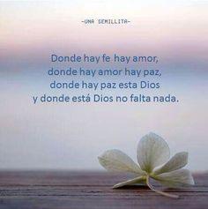 ~En donde está Dios nada falta~