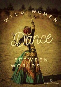 Mujer salvaje danza entre el mundo . - CIRCLE - SISTERFLOWERS <3
