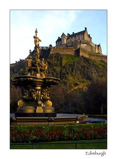 Edimburgh Castle and Ross Fountain