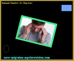 Homemade Remedies For Migraines 203452 - Cure Migraine