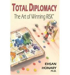 Prices (including delivery) for Total Diplomacy: The Art of Winning RISK by Ehsan Honary. Gang Up, Feeling Frustrated, Complex Systems, Get What You Want, Great Leaders, Book Publishing, Book Format, Board Games, Knowledge
