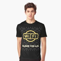 'Blame the Lag' Graphic T-Shirt by Sell Your Art, Blame, Vivid Colors, Female Models, Shirt Designs, Printed, Awesome, People, Sleeves