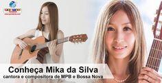 Conheça a cantora e compositora de MPB e Bossa Nova Mika da Silva
