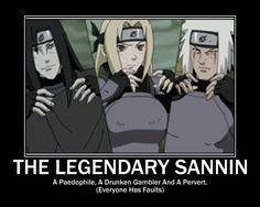 Sannin lol how did they ever become sannin or even call them selves sannin