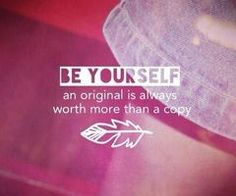 #inspiration #beyourself