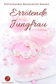 Dessert Rezepte, Nordfriesland Rezepte: Rezept für errötende Jungfrau, das traditionelle Buttermilch-Dessert aus Nordfriesland . Wirklich einfach, erfrischend und superlecker! #rosa #hochzeit #geburtstag #mädchen #muttertag #valentinstag