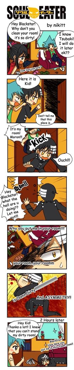 Why........Why me........And how can you live in that filthy, disgusting, and asymmetrical room Black*Star?!?!