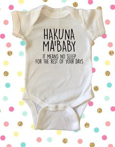 Hakuna Ma'Baby It Means No Sleep, Baby Boy and Girl Clothing, Unisex Baby Clothing, Baby Shower Gift, Disney Inspired Baby Bodysuit Funny Baby Clothes, Unisex Baby Clothes, Funny Babies, Cute Babies, Cute Onesies For Babies, Babies Clothes, Baby Boy Shirts, Baby Girl Onsies, Funny Baby Shirts