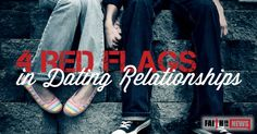 001Here are 4 red flags about dating relationships.  What ones would you include that I missed? Treats Parents with Disrespect Any man or any woman who treats their father or mother disrespectfully like talking to them harshly or with foul language is a huge red flag.  If a man mistreats his mother, speaks to her ...
