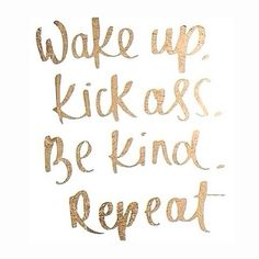 """""""Wake up. Kick ass. Be kind. REPEAT."""" We love this Project Happiness photo. :) #HotMamaFit"""