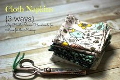 Tutorial for cloth napkins 3 ways by Hustlemama Handmade for Mine for the Making