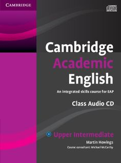 New teaching resource! Cambridge academic English : an integrated skills course for EAP. Upper intermediate / Martin Hewings - 428 CAM. Search SOLO for 0521165237