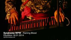 Syndrome WPW Raining Blood at Ebullition, Bulle, Switzerland, Lights: Petite Charlotte Camera and Edit: Alexi Sans S Concert, Blood, 18th, Life, Recital, Concerts