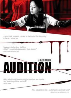 Audition is a disturbing film, less for its violence and more for its darker tone and subject matter; a very good horror foreign film with depth.