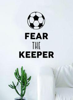 Fear the Keeper Soccer Quote Decal Sticker Wall Vinyl Art Home Decor Inspirational Sports Teen Futbol Ball Goalie FIFA - grey