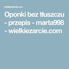 Oponki bez tłuszczu - przepis - marta998 - wielkiezarcie.com