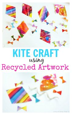 Learning and Exploring Through Play: Kite Craft for Kids Recycled Artwork. Spring Crafts for toddlers and preschoolers. What can I do with my child's artwork? Things to make with kids.