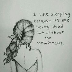 I like sleeping because...