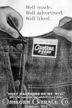 """Well made. Well advertised. Well liked."" An OshKosh overalls ad from 1911. #oshkoshbgosh"