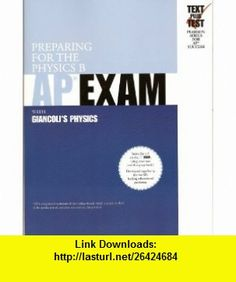 Preparing for the Physics B AP Exam (9780536731586) Douglas C. Giancoli , ISBN-10: 0536731586  , ISBN-13: 978-0536731586 ,  , tutorials , pdf , ebook , torrent , downloads , rapidshare , filesonic , hotfile , megaupload , fileserve