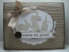 Stampin Up Easter  by Terry B at Goin' Over The Edge: Ears to You!