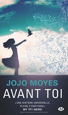 Avant toi de Jojo Moyes. Livre poignant et drôle à la fois. On ne le quitte plus.