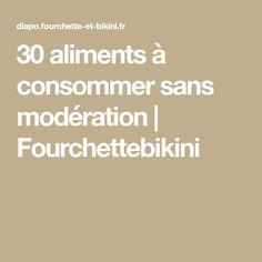 30 aliments à consommer sans modération | Fourchettebikini