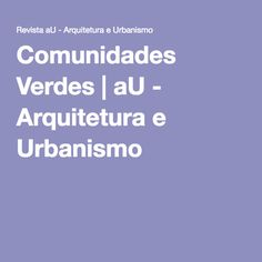 Comunidades Verdes | aU - Arquitetura e Urbanismo