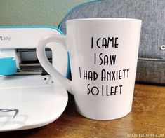 "Learn how to make this ""I came, I saw, I Had Anxiety so I left"" DIY Mug in just minutes using the Cricut Joy and Smart Permanent Vinyl. Diy Becher, Diy Mugs, Cool Diy Projects, Project Ideas, Craft Stick Crafts, Nifty Crafts, I Saw, Cricut Creations, Angst"