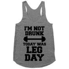 I'm Not Drunk, Today Was Leg Day | Activate Apparel | Workout Gear & Accessories
