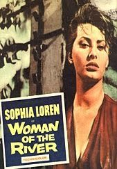 Woman of the River  - FULL MOVIE - Watch Free Full Movies Online: click and SUBSCRIBE Anton Pictures  FULL MOVIE LIST: www.YouTube.com/AntonPictures - George Anton -   Sophia Loren is Sultry as a Seductive Beauty