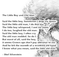 "The Little Boy and The Old Man"" by Shel Silverstein."