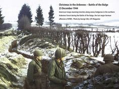 25 December 1944 – Christmas in the Ardennes – Battle of the Bulge